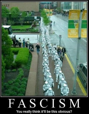 fascism you really think it will be this obvious e1320915541330